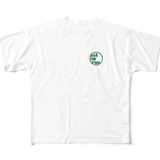 Not for you Full graphic T-shirts