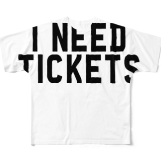 I NEED TICKETS - BLACK LOGO Full graphic T-shirts