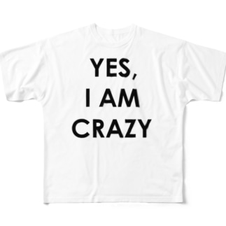 YES, I AM CRAZY Full graphic T-shirts