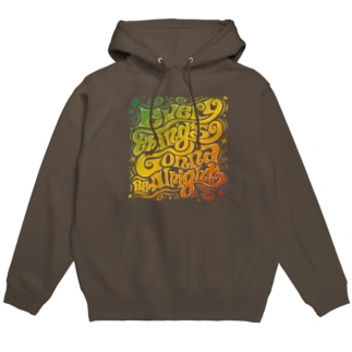 Everything's Gonna Be Alright Hoodies