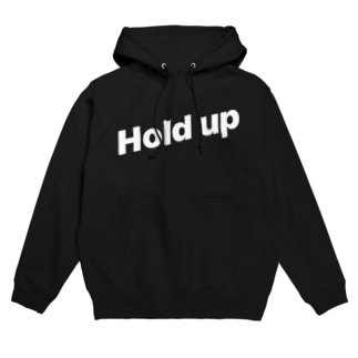 Hold up Hoodies