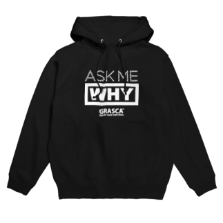 GRASCAのASK ME WHY Hoodies