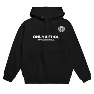 ONLY A FOOL Hoodies