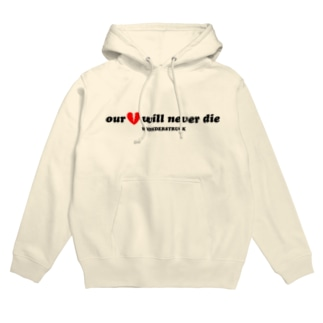 OUR HEARTS WILL NEVER DIE Hoodies