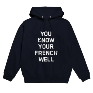YOU KNOW YOUR FRENCH WELL Hoodies