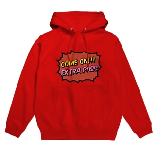 「COME ON!!! EXTRA PASS」 Hoodies
