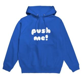 PUSH ME! Hoodies