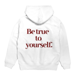 Be true to yourself. Hoodies