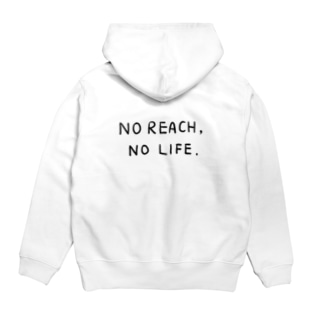 No Reach, No Life. - back print - Hoodies