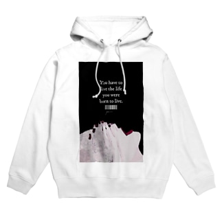 You have to live the life you were born to live. Hoodies