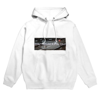 EARLY MORNING IS STILL COLD Hoodies