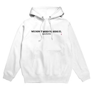 WE DON'T NEED TO HIDE IT./隠さなくてもいい。 Hoodies