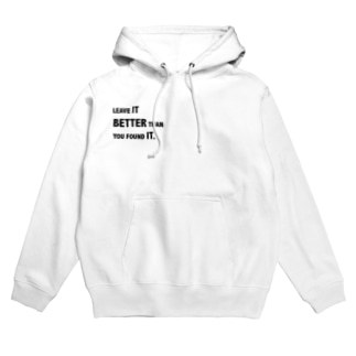 Leave it better than you found it. Hoodies