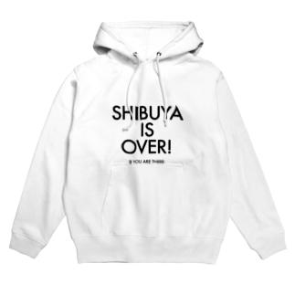 SHIBUYA IS OVER Hoodies