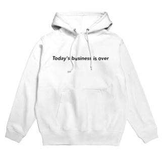 Today's business is over Hoodies