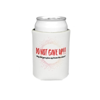 DO NOT GIVE UP!! (諦めるなっ) Koozies