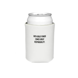 WITH GREAT POWER COMES GREAT RESPONSIBILITY. Koozies