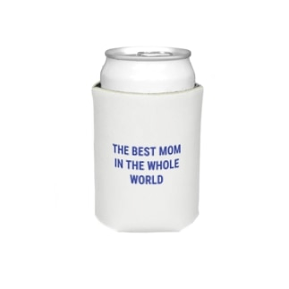 THE BEST MOM IN THE WHOLE WORLD Koozies