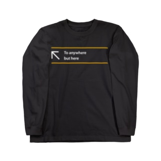 To anywhere but here(白文字) Long sleeve T-shirts