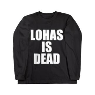 LOHASISDEADシロ抜き Long sleeve T-shirts