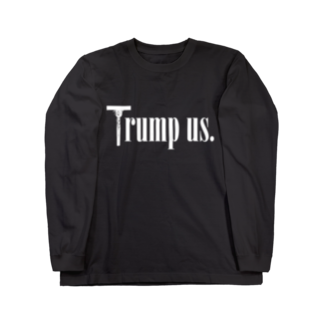 mosmos storeのTrump us. -white- Long sleeve T-shirts