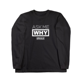 ASK ME WHY Long sleeve T-shirts