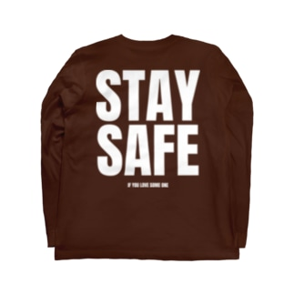 STAY SAFE IF YOU LOVE SOME ONE / ホワイトプリント バック Long Sleeve T-Shirt