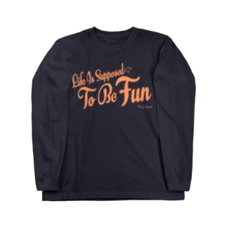 Life Is Supposed To Be Fun Long sleeve T-shirts