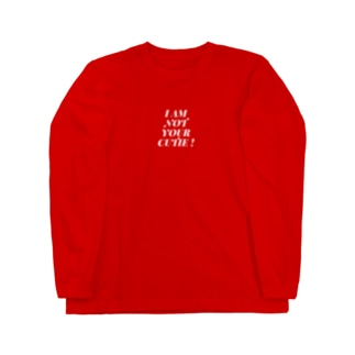 I AM NOT YOUR CUTIE ! Long sleeve T-shirts