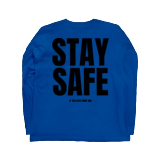 STAY SAFE IF YOU LOVE SOME ONE / バックプリント Long Sleeve T-Shirt
