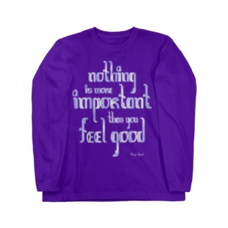 Nothing is more important than you feel good ロングスリーブTシャツ