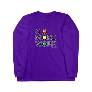 NO MORE WORK Long sleeve T-shirts