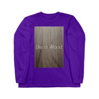 Like a Wood Long sleeve T-shirts