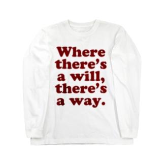 意志のあるところには道がある。 ロングスリーブTシャツ
