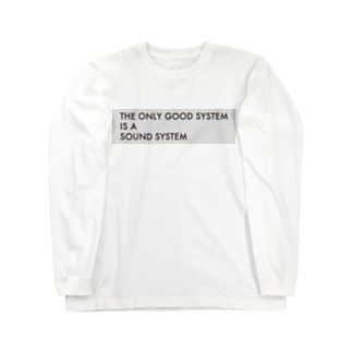 THE ONLY GOOD SYSTEM IS A SOUND SYSTEM ロングスリーブTシャツ