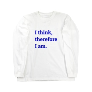 I think, therefore I am. Long sleeve T-shirts