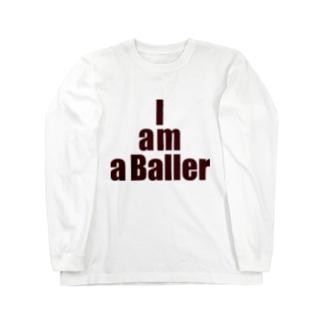 I am a Baller Long sleeve T-shirts