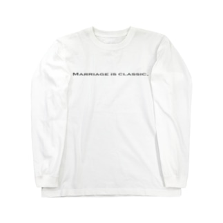 Marriage is classic. Long sleeve T-shirts