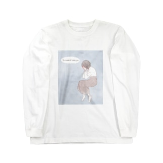 I'm scared of losing you. Long sleeve T-shirts