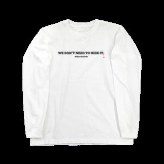 エリ―のあたまのなか Inside Eri's HeadのWE DON'T NEED TO HIDE IT./隠さなくてもいい。 Long sleeve T-shirts