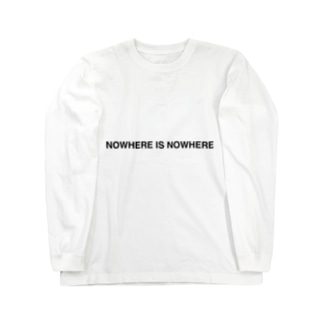 NOWHERE IS NOWHERE Long sleeve T-shirts