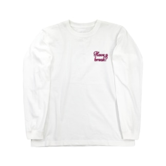 Have a break Long sleeve T-shirts