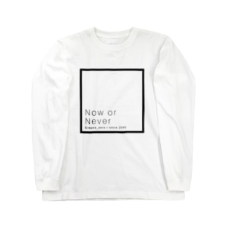 Now or Never Long sleeve T-shirts