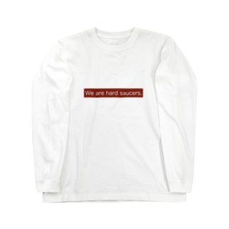 We are hard saucer!!! Long sleeve T-shirts