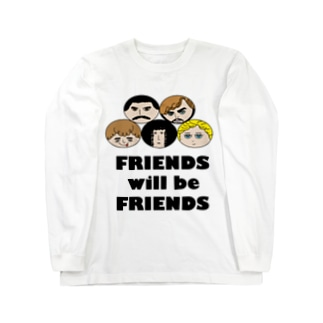 Friends will be Friends Long sleeve T-shirts