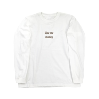 Give me money  Long sleeve T-shirts