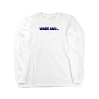 WAKE AND... Long sleeve T-shirts