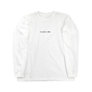 no pray i play ロングスリーブTシャツ Long sleeve T-shirts
