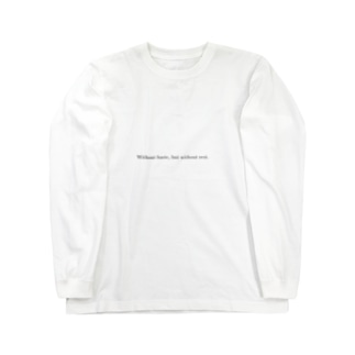 Without haste, but without rest. Long sleeve T-shirts