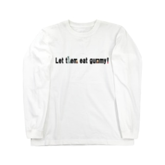 Let them eat gummy! Long sleeve T-shirts